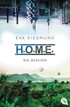H.O.M.E. - Die Mission - Eva Siegmund  [Taschenbuch]