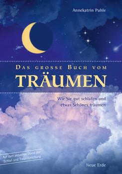 Das große Buch vom Träumen. Wie Sie gut schlafen und etwas Schönes träumen - Annekatrin Puhle  [Taschenbuch]