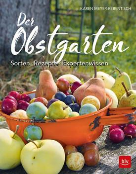 Der Obstgarten. Sorten - Rezepte - Expertenwissen - Karen Meyer-Rebentisch  [Taschenbuch]