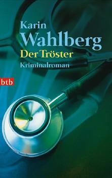 Der Tröster: Roman - Karin Wahlberg