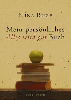 """Mein persönliches """"Alles wird gut"""" Buch - Nina Ruge"""
