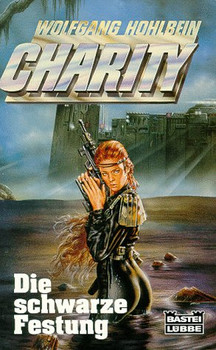 Charity 7. Die schwarze Festung. Science Fiction Roman. - Wolfgang Hohlbein