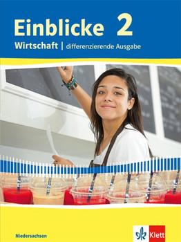 Einblicke Wirtschaft / Schülerbuch 2. Niedersachsen - Differenzierende Ausgabe [Gebundene Ausgabe]
