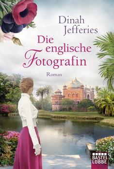 Die englische Fotografin. Roman - Dinah Jefferies  [Taschenbuch]