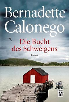 Die Bucht des Schweigens - Bernadette Calonego  [Taschenbuch]