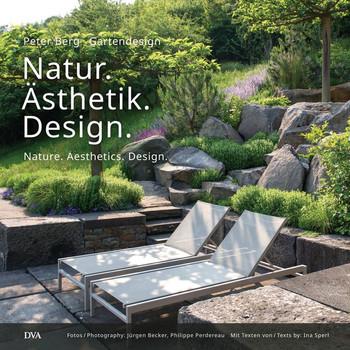 Natur. Ästhetik. Design. Nature. Aesthetics. Design - Peter Berg  [Gebundene Ausgabe]