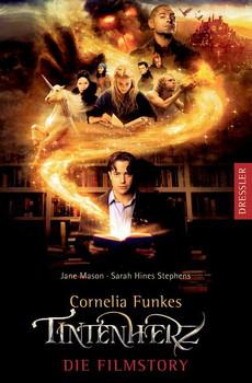 Cornelia Funkes Tintenherz - Die Filmstory: Nach dem Drehbuch zum Film - Jane Mason