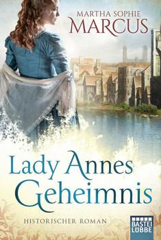 Lady Annes Geheimnis. Historischer Roman - Martha Sophie Marcus  [Taschenbuch]