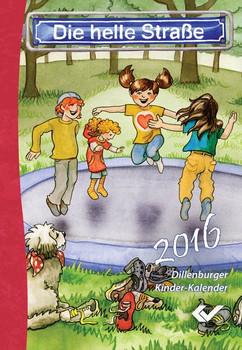 Die Helle Straße 2016 Buchausgabe. Dillenburger Kinder-Kalender [Gebundene Ausgabe]