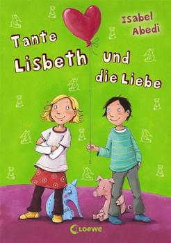 Tante Lisbeth und die Liebe - Abedi, Isabel
