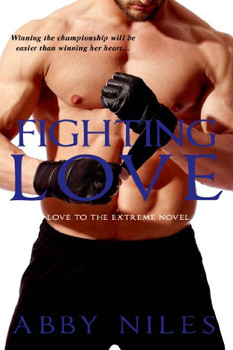 Fighting Love (Love to the Extreme) - Niles, Abby
