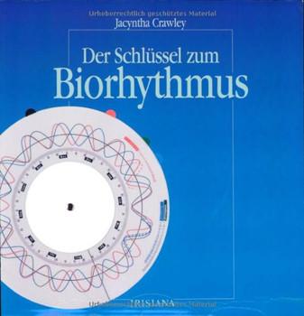 Der Schlüssel zum Biorhythmus. Inkl. 1 Biorhythmus- Drehscheibe - Jacyntha Crawley