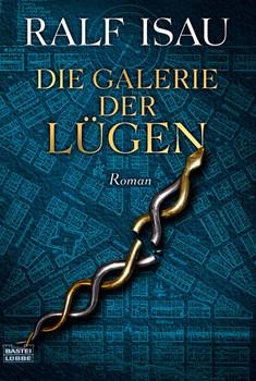 Die Galerie der Lügen. oder Der unachtsame Schläfer - Ralf Isau