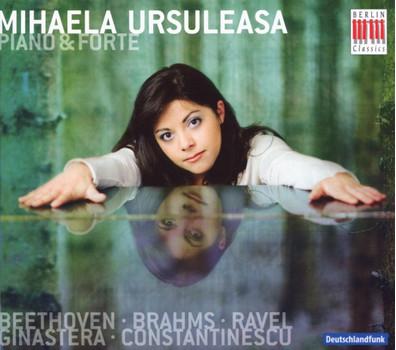 Mihaela Ursuleasa - Piano & Forte