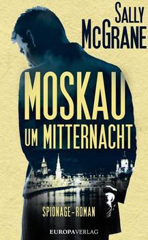Moskau um Mitternacht. Spionage-Roman - Sally McGrane  [Gebundene Ausgabe]