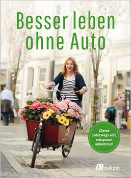 Besser leben ohne Auto [Taschenbuch]