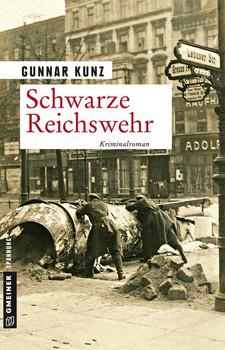 Schwarze Reichswehr. Kriminalroman - Gunnar Kunz  [Taschenbuch]