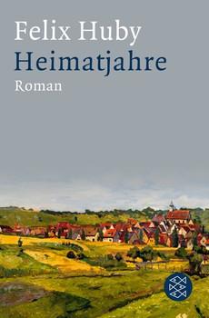 Heimatjahre - Felix Huby [Taschenbuch]