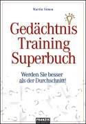 Gedächtnistraining-Superbuch: Werden Sie besser als der Durchschnitt - Martin Simon