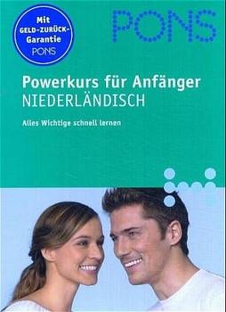 PONS Powerkurs für Anfänger: PONS Powerkurs für Anfänger. Niederländisch. Buch und CD. Alles Wichtige schnell lernen (Lernmaterialien)