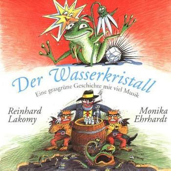 Reinhard & Ehrhardt,M. Lakomy - Der Wasserkristall