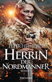 Herrin der Nordmänner. Roman - Peter Heimdall  [Taschenbuch]