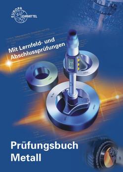 Prüfungsbuch Metall. Mit Lernfeld- und Abschlussprüfungen - Ullrich Kinz  [Taschenbuch]