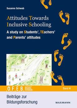 Attitudes Towards Inclusive Schooling. A study on Students', TEachers' and Parents' attitudes - Susanne Schwab  [Taschenbuch]