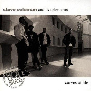 Steve & Five Elements Coleman - Curves of Life