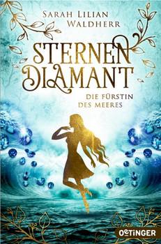Sternendiamant. Die Fürstin des Meeres - Sarah Lilian Waldherr  [Taschenbuch]