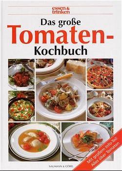 Das große Tomaten-Kochbuch. essen und trinken