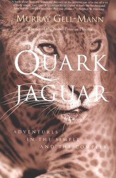 The Quark and the Jaguar: Adventures in the Simple and the Complex - Gell-Mann, Murray
