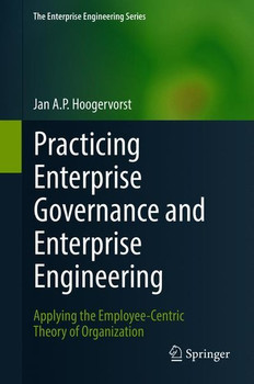 Practicing Enterprise Governance and Enterprise Engineering. Applying the Employee-Centric Theory of Organization - Jan A.P. Hoogervorst  [Gebundene Ausgabe]