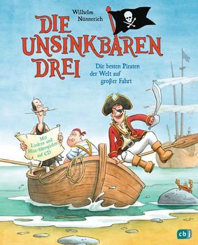 Die Unsinkbaren Drei - Die besten Piraten der Welt auf großer Fahrt. Mit Mini-Hörspielen - Wilhelm Nünnerich  [Gebundene Ausgabe]