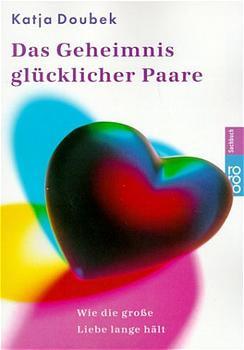 Das Geheimnis glücklicher Paare - Katja Doubek