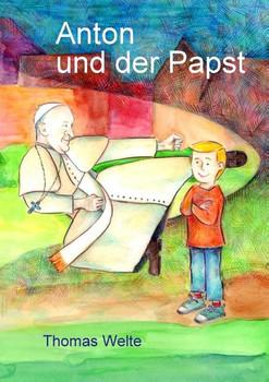 Anton und der Papst - Thomas Welte  [Taschenbuch]