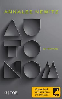Autonom. Roman - Annalee Newitz  [Taschenbuch]