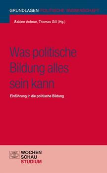 Was politische Bildung alles sein kann. Einführung in die politische Bildung [Taschenbuch]