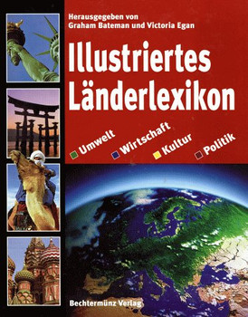 Illustriertes Länderlexikon. Umwelt, Wirtschaft, Kultur, Politik
