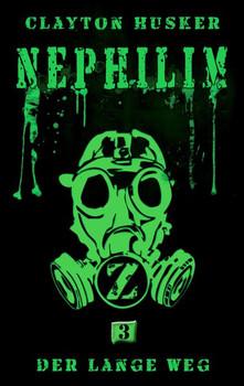Nephilim, Band 3: Der lange Weg - Clayton Husker  [Taschenbuch]