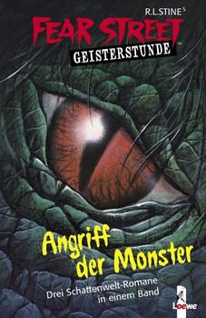 Fear Street Geisterstunde: Angriff der Monster - R. L. Stine [3 Romane in einem Band]