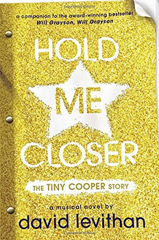 Hold Me Closer: The Tiny Cooper Story - Levithan, David