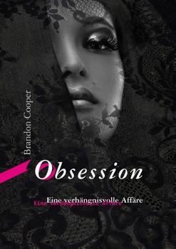 Obsession. Eine verhängnisvolle Affäre - Brandon Cooper  [Taschenbuch]