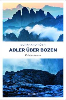 Adler über Bozen. Kriminalroman - Burkhard Rüth  [Taschenbuch]