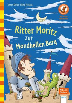 Ritter Moritz zur Mondhellen Burg: Der Bücherbär: Wir lesen zusammen - Stütze, Annett