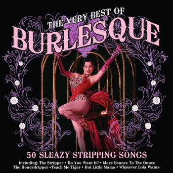 Various - The Very Best of Burlesque