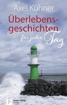 Überlebensgeschichten für jeden Tag - Axel Kühner  [Taschenbuch]