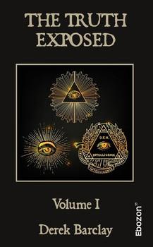The Truth Exposed. Volume I - Derek Barclay [Taschenbuch]
