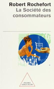 La Société des consommateurs (Poches O. J.) - Rochefort, Robert