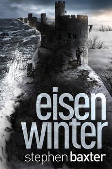 Nordland-Trilogie 3: Eisenwinter -  Stephen Baxter [Taschenbuch]